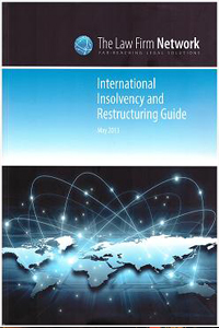 The International Insolvency and Restructuring Guide by the Law Firm Network, 2013